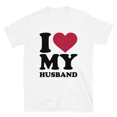 funny dad t-shirts - white I Love My Husband