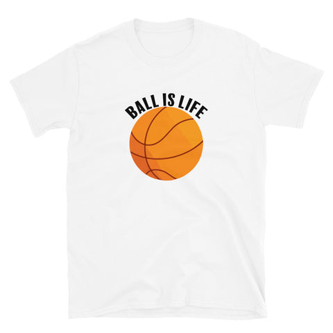 funny basketball t-shirts - white Ball Is Life