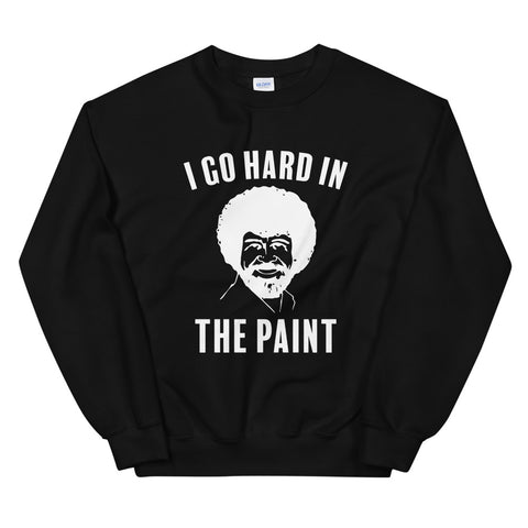 funny basketball sweatshirts - black Bob Ross I Go Hard In The Paint