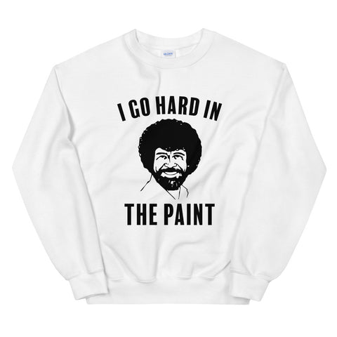 funny basketball sweatshirts - white Bob Ross I Go Hard In The Paint