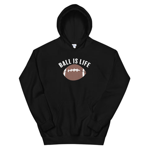 funny football hoodies - black Ball Is Life