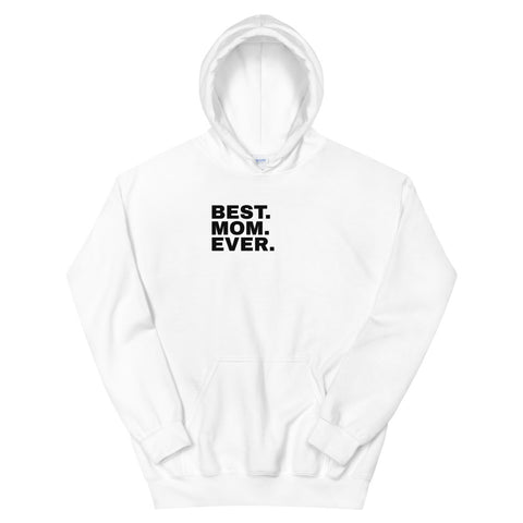funny mom hoodies - white best mom ever