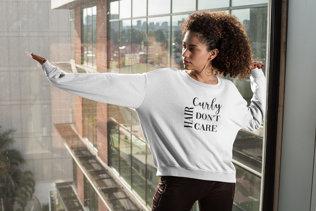 Curly Hair Don't Care Sweatshirt - So Swag Apparel