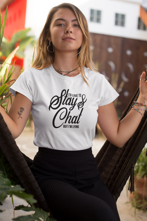 Stay and Chat - So Swag Apparel
