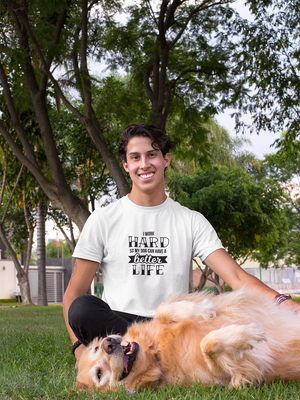 I work hard so my dog can have a better life - So Swag Apparel