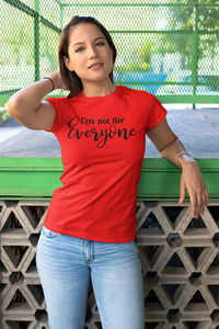 I'm Not For Everyone - So Swag Apparel
