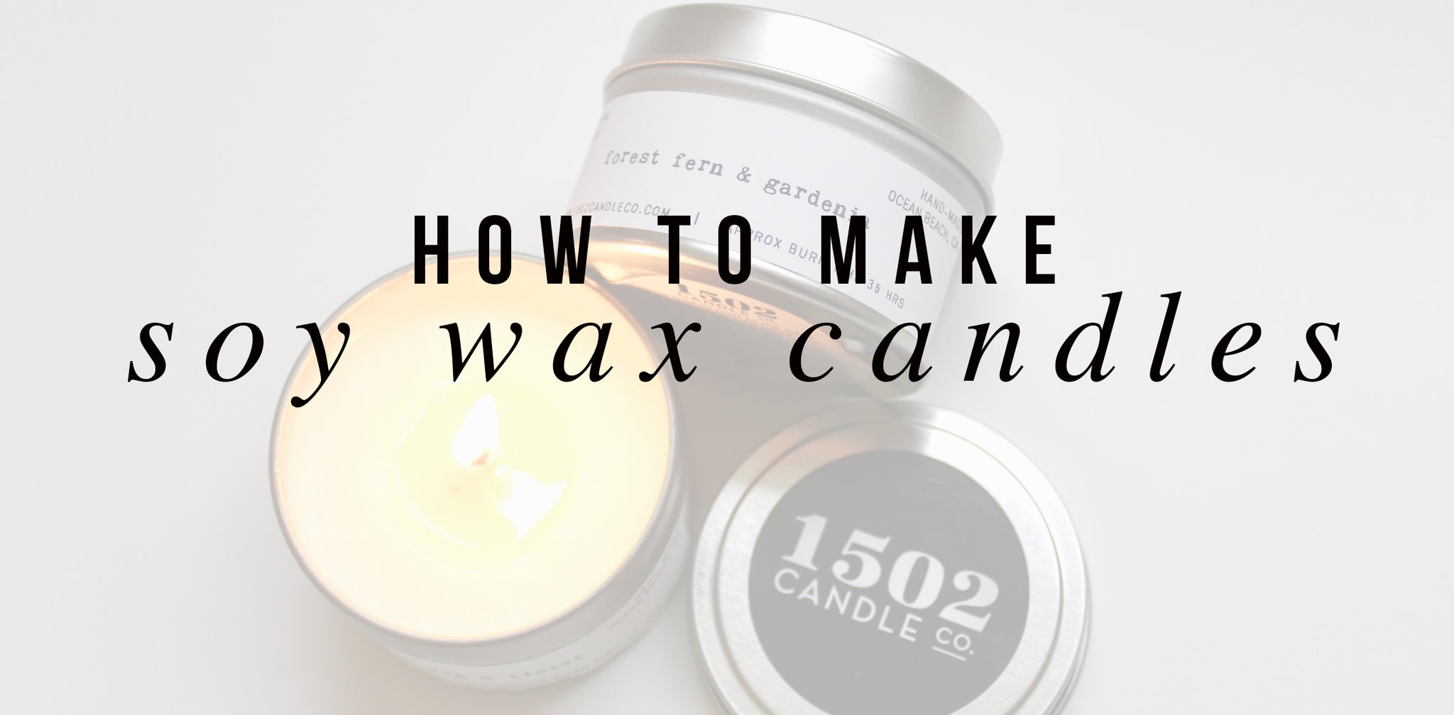 How To Make Soy Wax Candles