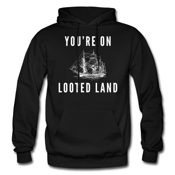 You're on Looted Land Hoodie - Bizaanide'ewin Beadwork & Supplies