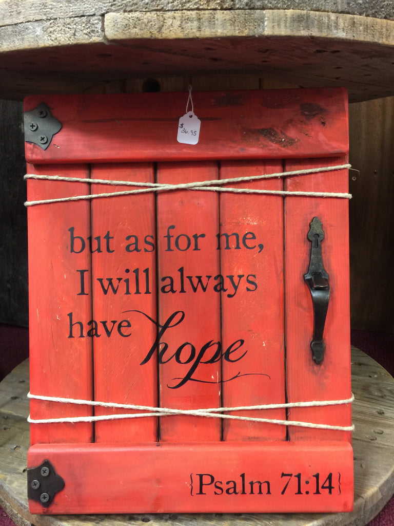 I Will Always Have Hope Gate Sign