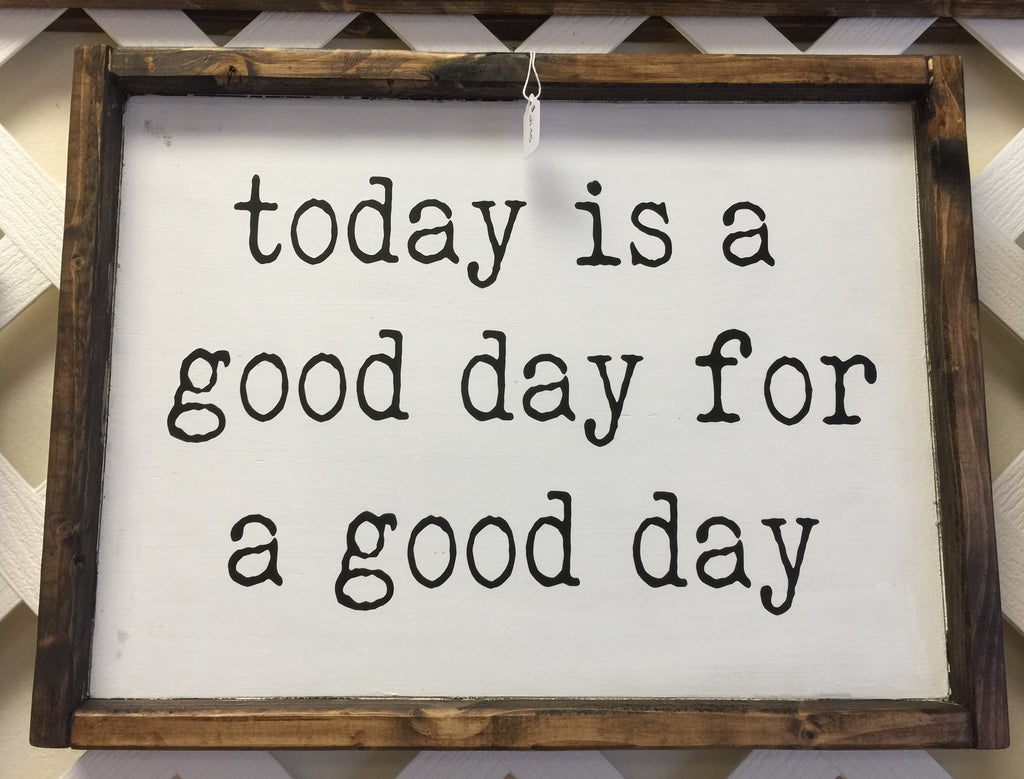 Today Is A Good Day Box Sign