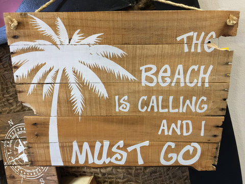 """The Beach is calling"" Sign"