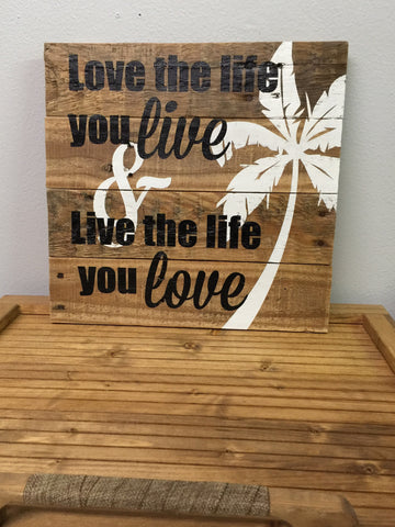 Love the life you live sign