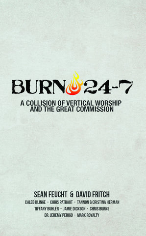 BURN 24-7: A Collision of Vertical Worship & the Great Commission