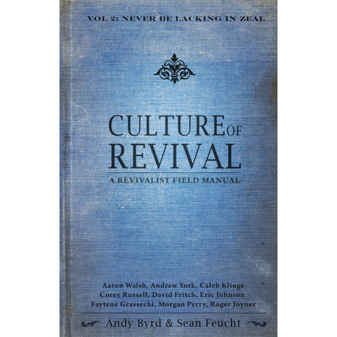 Culture of Revival - Never be Lacking in Zeal