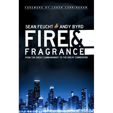 Fire and Fragrance by Sean Feucht & Andy Byrd