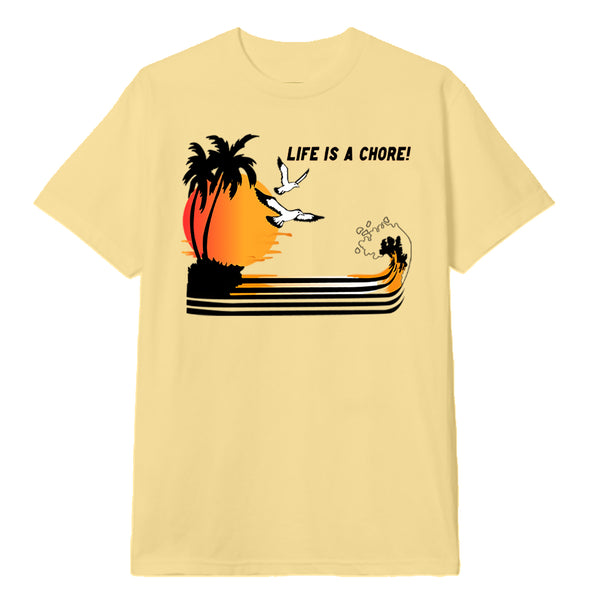 Life Is A Chore Tee