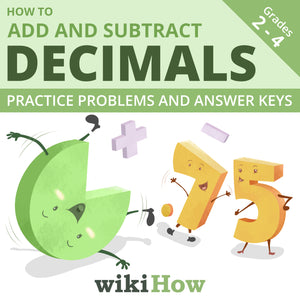 Learn How to Add and Subtract Decimals with wikiHow