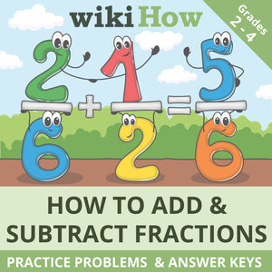 Learn How to Add and Subtract Fractions with wikiHow