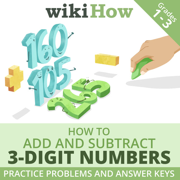 Learn How to Add and Subtract 3-Digit Numbers with wikiHow