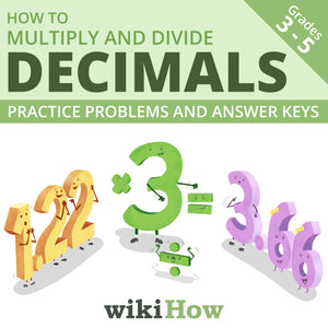 Learn How to Multiply and Divide Decimals with wikiHow