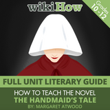 "How to Teach the Novel ""The Handmaid's Tale"""