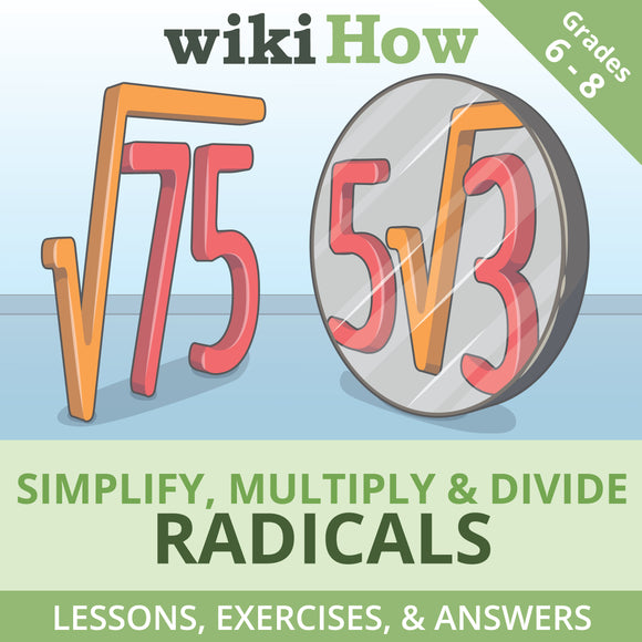How to Simplify, Multiply and Divide Radicals
