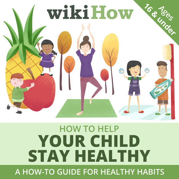 How to Help Your Child Stay Healthy