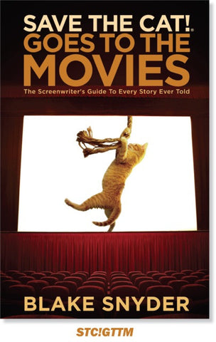 Blake's 2nd Book - <i>Save the Cat!® Goes to the Movies: The Screenwriter's Guide to Every Story Ever Told</i>