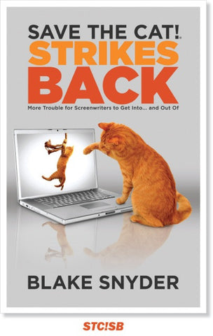 Blake's 3rd Book - <i>Save the Cat!® Strikes Back: More Trouble for Screenwriters to Get Into... and Out Of</i>