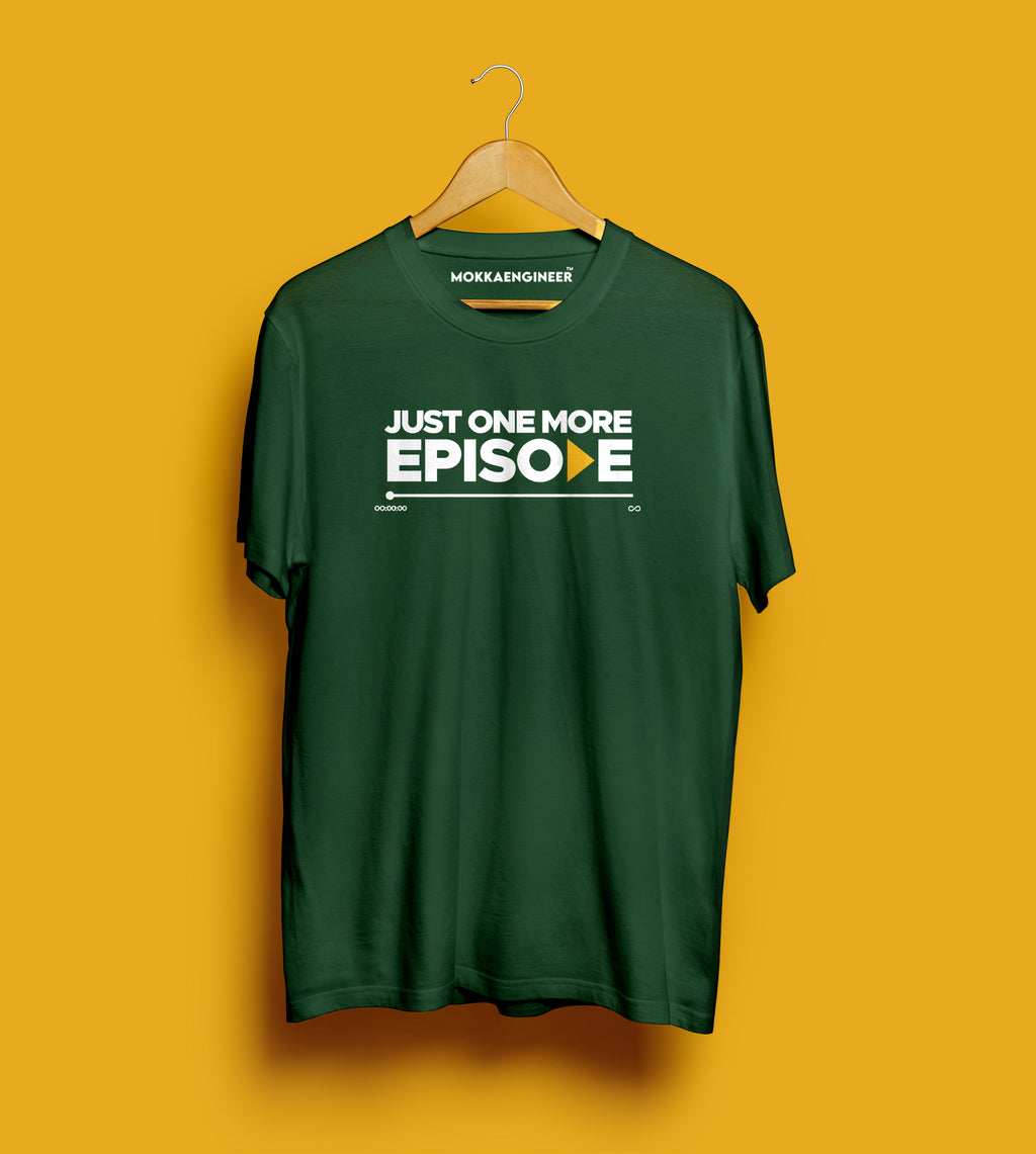 Just One More Episode | T-shirts