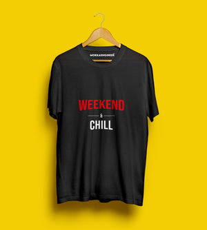 Weekend Chill | T-shirts