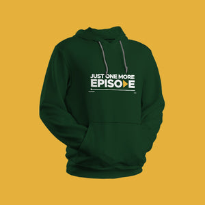 Just One More Episode | Hoodies