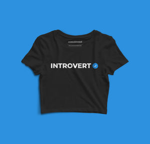 Introvert Verified | Crop Tops