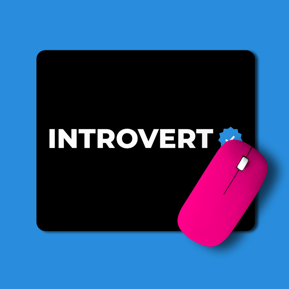 Introvert Verified | Mouse Pads