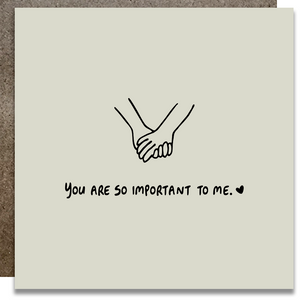 You Are So Important To Me Card