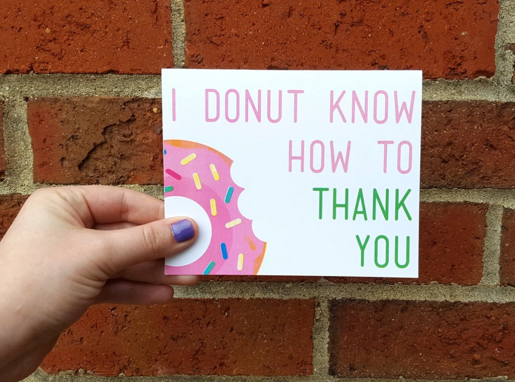 I Donut Know How To Thank You