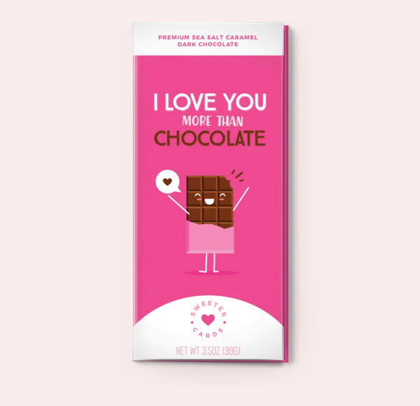 Love you more than chocolate! Chocolate Bar Card