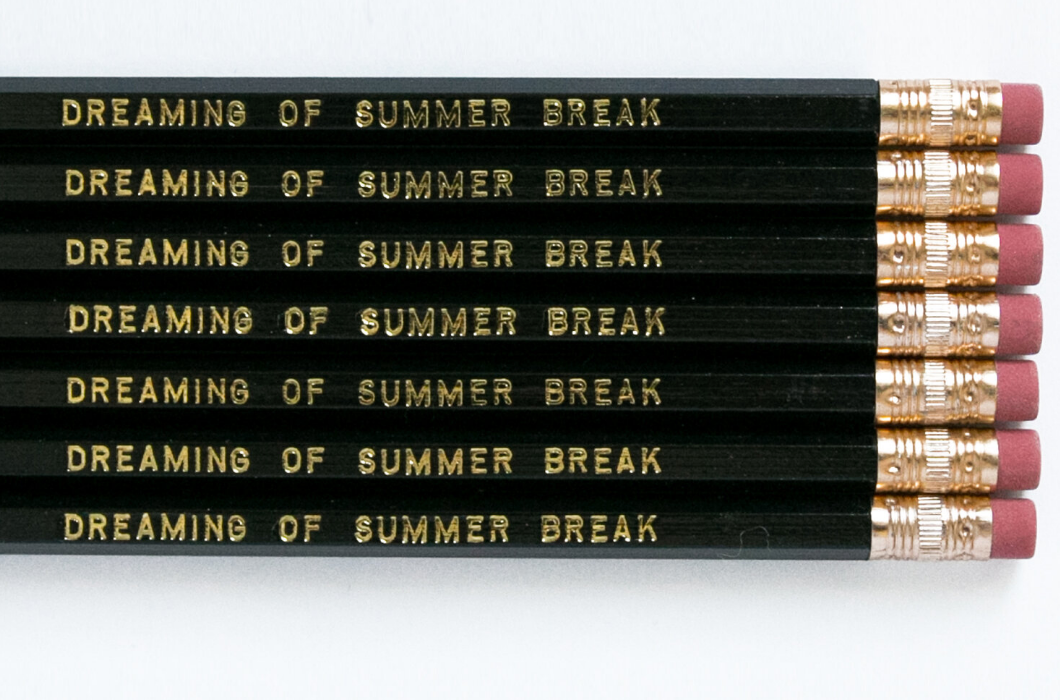 Dreaming of Summer Break Pencils