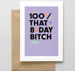 100% That B-Day Bitch