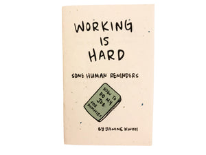 Working is Hard Zine