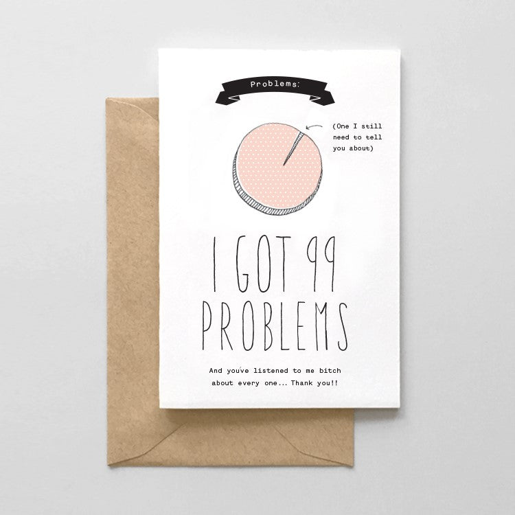 I Got 99 Problems Card