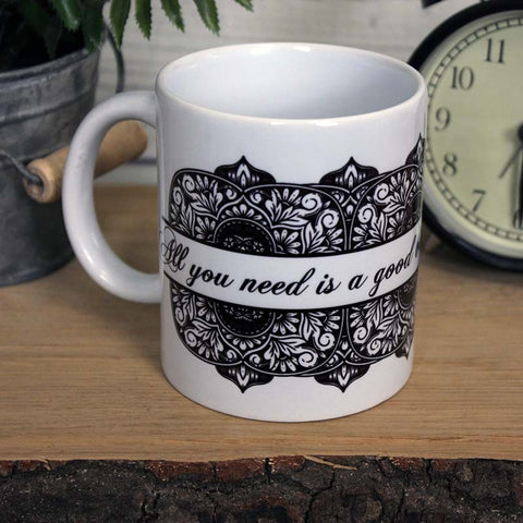 'All you Need is a Good Book and a Cup of Tea' Mug