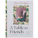 Table For Friends - The Art Of Cooking For Two Or Twenty