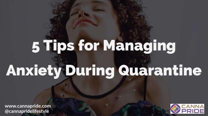 5 Tips for Managing Anxiety During Quarantine