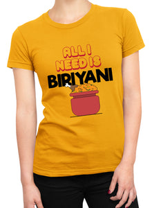 All I Need - Biryani Women T-shirts