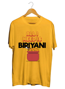 All I Need is Biriyani T-shirts