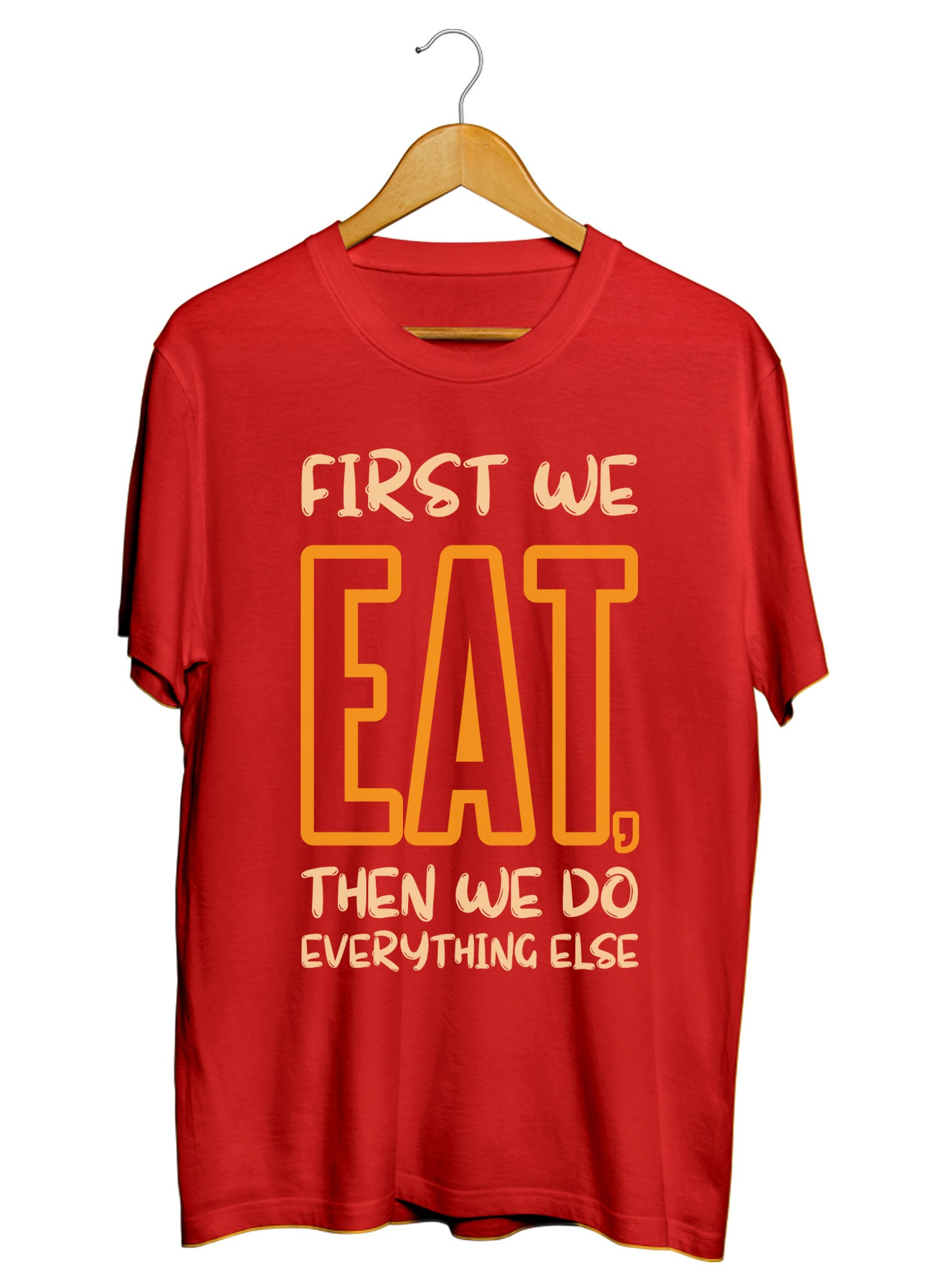 First We Eat T-shirts