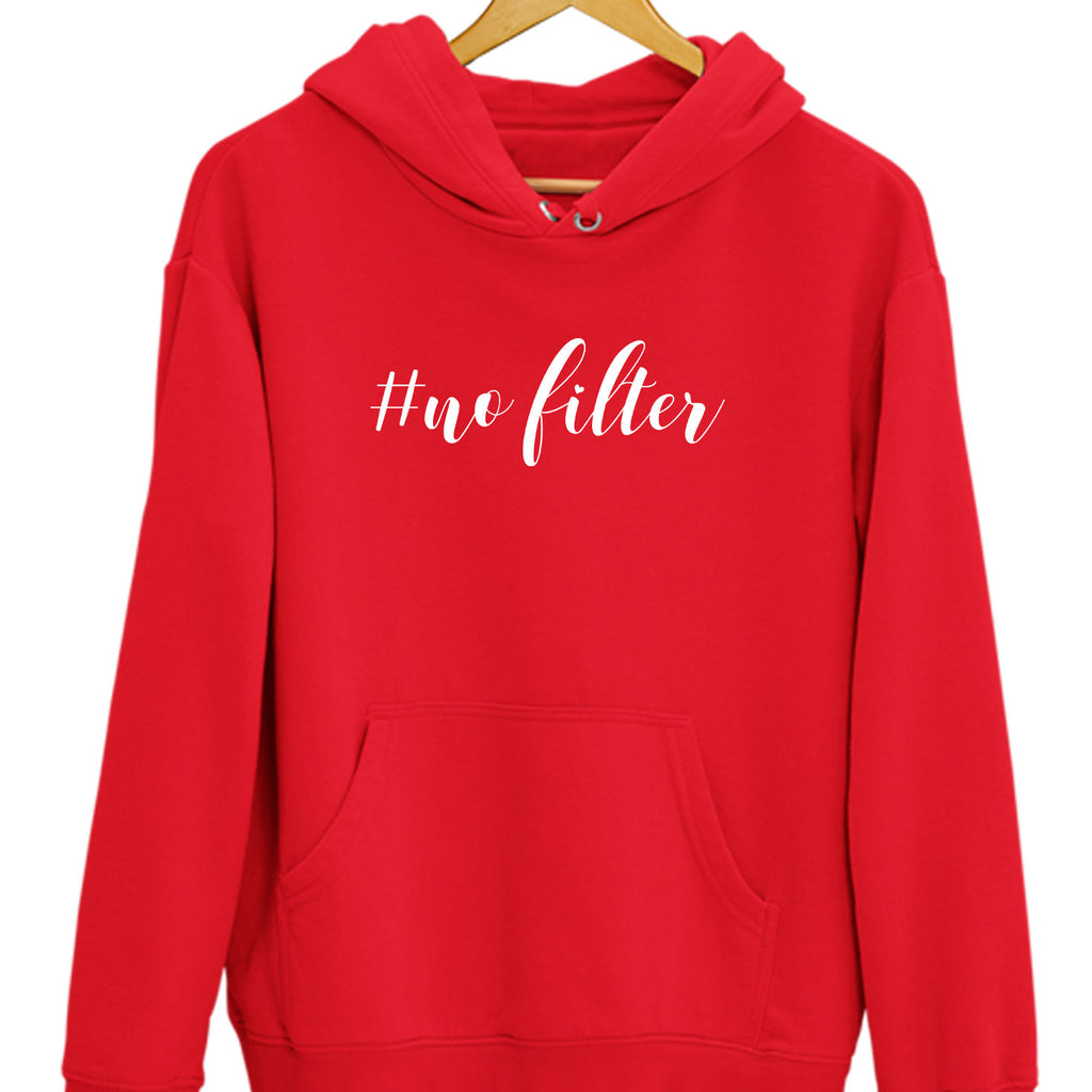 No Filters Hoodies - TrendTones