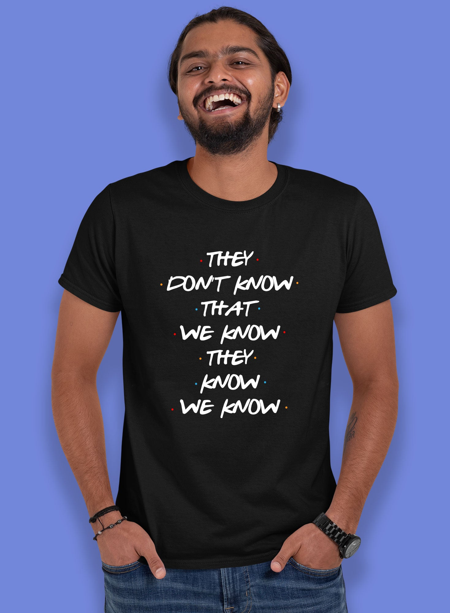 They Don't Know T-shirts