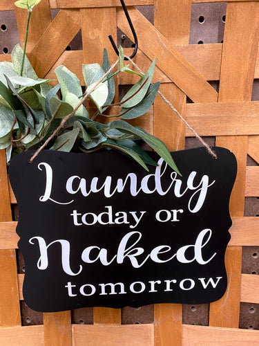 Laundry Today or Naked sign